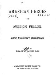 American heroes on mission fields by Haydn, Hiram Collins