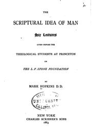 Cover of: The Scriptural idea of man by Hopkins, Mark
