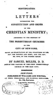 A continuation of letters concerning the constitution and order of the Christian ministry by Miller, Samuel