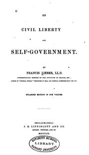 On civil liberty and self-government by Francis Lieber