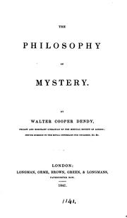 The philosophy of mystery by Walter Cooper Dendy