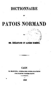 Dictionnaire du patois normand by Edélestand Du Méril