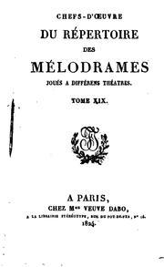 Chefs-dœuvre du répertoire des mélodrames joués à différens théâtres.