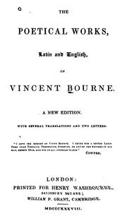 The Poetical Works, Latin And English, Of Vincent Bourne by Vincent Bourne