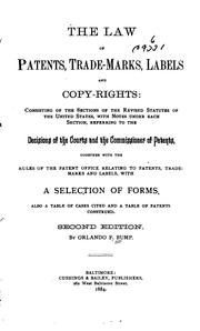The law of patents, trade-marks, labels and copy-rights by Orlando Bump