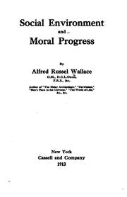 Social environment and moral progress by Alfred Russel Wallace