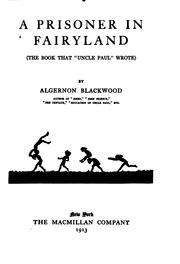 Cover of: A prisoner in fairyland by Algernon Blackwood