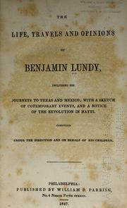 The life, travels, and opinions of Benjamin Lundy by Benjamin Lundy