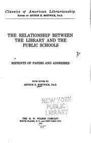 The relationship between the library and the public schools by Bostwick, Arthur Elmore