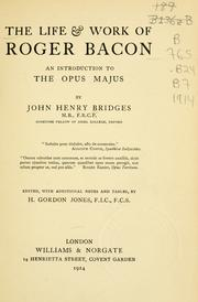 The life & work of Roger Bacon by John Henry Bridges