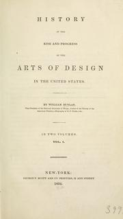 Cover of: History of the rise and progress of the arts of design in the United States by William Dunlap
