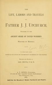 Cover of: The life, labors and travels of Father J. J. Upchurch by John Jorden Upchurch