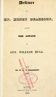 Defence of Gen. Henry Dearborn, against the attack of Gen. William Hull by H. A. S. Dearborn