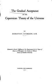 The gradual acceptance of the Copernican theory of the universe by Dorothy Stimson