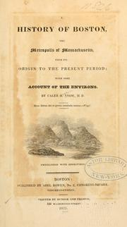 Cover of: A history of Boston by Caleb H. Snow