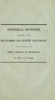 Historical discourse, delivered before the First Church and Society of Windham, Conn., December 10th, 1850 by Tyler, John E.