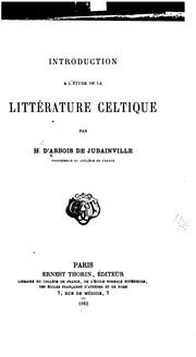 Introduction  l&#39;tude de la littrature celtique by H. d&#39; Arbois de Jubainville