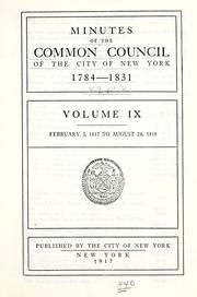 Minutes of the Common Council of the City of New York, 1784-1831 by New York (N.Y.). Common Council., New York (N.Y.). Common Council
