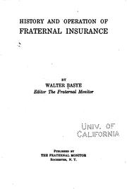History and operation of fraternal insurance by Walter Basye