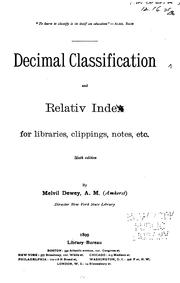 Decimal classification and relativ index for libraries, clippings, notes, etc. by Melvil Dewey