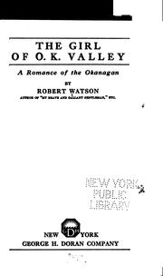 The girl of O.K. Valley by Watson, Robert