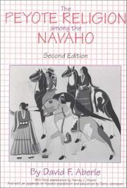 The peyote religion among the Navaho by David Friend Aberle