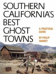 Southern California&#39;s Best Ghost Towns by Philip Varney