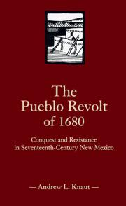 The Pueblo Revolt of 1680 by Andrew L. Knaut