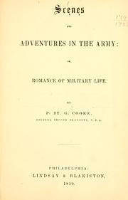 Scenes and adventures in the army by Cooke, Philip St. George
