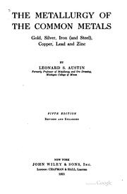 The metallurgy of the common metals, gold, silver, iron (and steel), copper, lead and zinc PDF