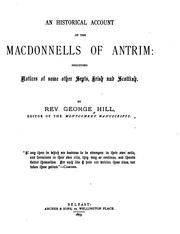 An historical account of the Macdonnells of Antrim by Hill, George