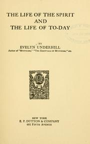 The life of the spirit and the life of to-day by Evelyn Underhill