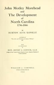 Cover of: John Motley Morehead and the development of North Carolina, 1796-1866 by Burton Alva Konkle