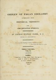 The Origin Of Pagan Idolatry Ascertained From Historical Testimony And Circumstantial Evidence PDF