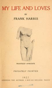 My life and loves by Harris, Frank