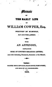 Memoir of the early life of William Cowper, Esq by Cowper, William