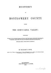 Cover of: History of Montgomery County within the Schuylkill Valley by Buck, William J.