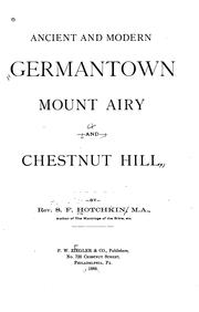 Ancient and modern Germantown, Mount Airy and Chestnut Hill by Samuel Fitch Hotchkin