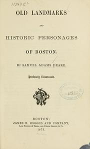 Cover of: Old landmarks and historic personages of Boston by Drake, Samuel Adams