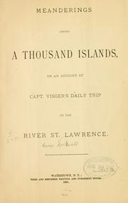 Cover of: Meanderings among a thousand islands, or, An account of Capt. Visger's daily trip on the river St. Lawrence. by George Rockwell