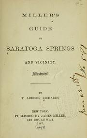 Cover of: Miller's guide to Saratoga Springs and vicinity by T. Addison Richards