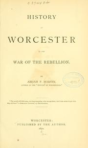 Cover of: History Of Worcester In The War Of The Rebellion by Abijah P. Marvin