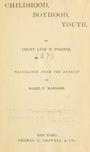 Childhood, Boyhood, Youth (Detstvo, otrochestvo i i͡u︡nostʹ) by Leo Tolstoy