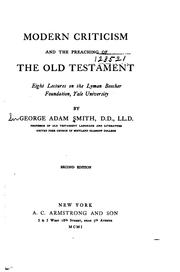Modern criticism and the preaching of the Old Testament by Smith, George Adam Sir