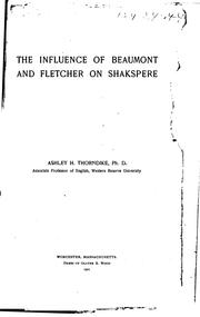 The influence of Beaumont and Fletcher on Shakspere by Thorndike, Ashley Horace