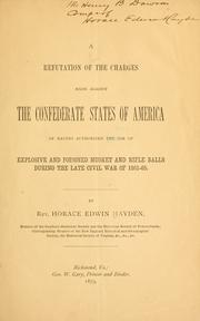 A refutation of the charges against the Confederate States of America of having authorized the use of explosive and poisoned musket and rifle balls during the late civil war of 1861-65 PDF