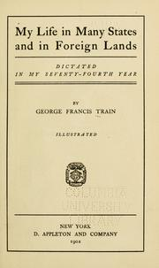 My life in many states and in foreign lands by George Francis Train