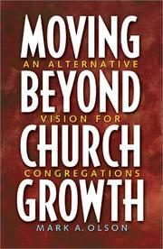 Moving Beyond Church Growth by Mark A. Olson