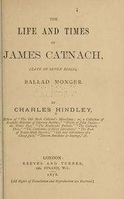 The life and times of James Catnach by Charles Hindley