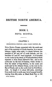 History of Nova Scotia, Cape Breton, the Sable Islands, New Brunswick, Prince Edward Island, the Bermudas, Newfoundland, &c., &c by Robert Montgomery Martin